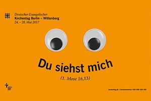 Mottoplakat zum Kirchentag 2017 in Berlin mit Abschluss in Wittenberg