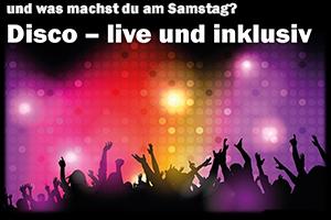 """Disco – Das Forum """"Wir für Inklusion"""" lädt ein am Samstag, den 23. November 2019 um 19.00 Uhr zur Disco"""